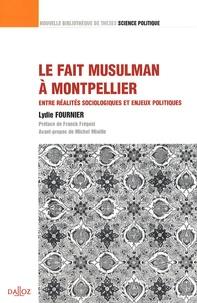 Lydie Fournier - Le fait musulman à Montpellier - Entre réalités sociologiques et enjeux politiques.