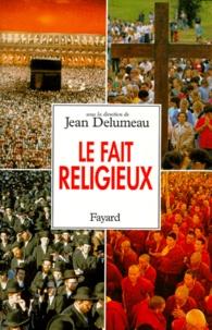 Jean Delumeau et  Collectif - Le fait religieux.