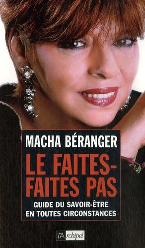 Macha Béranger - Le faites-faites pas - Guide du savoir-être en toutes circonstances.