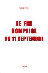 Patrick Pasin - Le FBI, complice du 11 septembre.