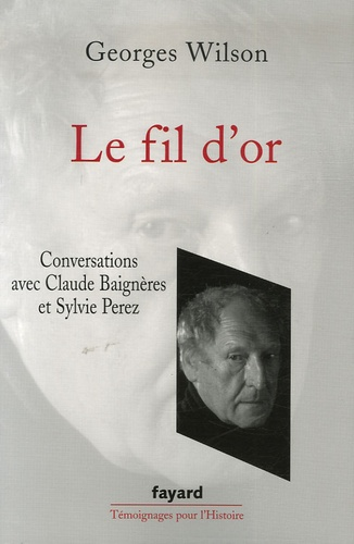 Georges Wilson - Le fil d'or.