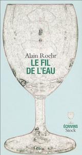 Alain Roehr - Le fil de l'eau.