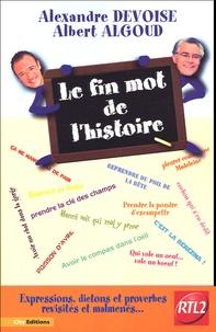 Alexandre Devoise et Albert Algoud - Le Fin Mot de l'Histoire.