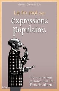 Gavin's Clemente Ruiz - Le fin mot des expressions populaires.