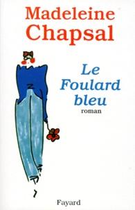 Madeleine Chapsal - Le foulard bleu.