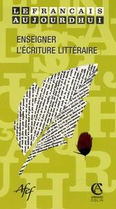 Annie Vénard et Jacques Crinon - Le français aujourd'hui N° 153, Juin 2006 : Enseigner l'écriture littéraire.