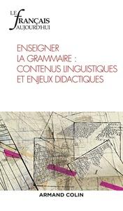 Danielle Coltier et Isabelle Audras - Le français aujourd'hui N° 192, mars 2016 : Enseigner la grammaire : contenus linguistiques et enjeux didactiques.