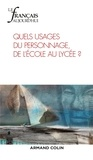 Marie-France Bishop et Véronique Boiron - Le français aujourd'hui N° 201, juin 2018 : Quels usages du personnage, de l'école au lycée ?.