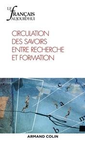 Lucile Cadet et Belinda Lavieu-Gwozdz - Le français aujourd'hui N° 204, mars 2019 : Circulation des savoirs entre recherche et formation.