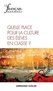 Anissa Belhadjin et Marie-France Bishop - Le français aujourd'hui N° 207, décembre 201 : Quelle place pour la culture des élèves en classe ?.