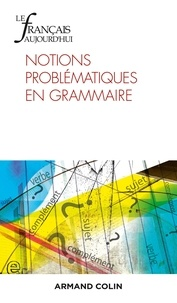 Jacques David et Audrey Roig - Le français aujourd'hui N° 214 , septembre 2 : Notions problématiques en grammaire.