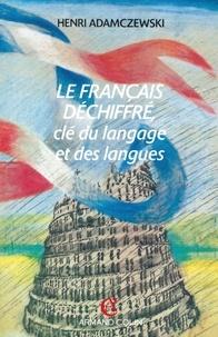Henri Adamczewski - Le français déchiffré - Clé du langage et des langues.