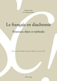 Anne Carlier et Michèle Goyens - Le français en diachronie - Nouveaux objets et méthodes.