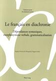 Sophie Prévost et Benjamin Fagard - Le français en diachronie - Dépendances syntaxiques, morphosyntaxe verbale, grammaticalisation.