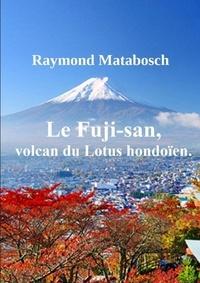 Raymond Matabosch - Le Fuji-san, volcan du Lotus hondoïen..