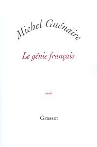 Michel Guénaire - Le génie français.