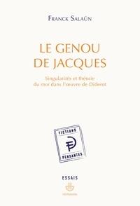 Franck Salaün - Le genou de Jacques - Singularités et théorie du moi dans l'oeuvre de Diderot.