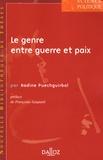 Nadine Puechguirbal - Le genre entre guerre et paix - Conflits armés, processus de paix et bouleversement des rapports sociaux de sexe, étude comparative de 3 situations en Erythrée, Somalie et Rwanda.