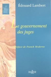 Edouard Lambert - Le gouvernement des juges et la lutte contre la législation sociale aux Etats-Unis.