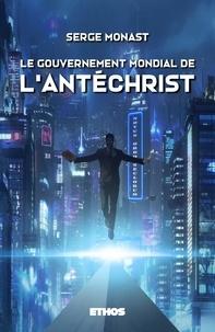 Serge Monast - Le gouvernement mondial de l'Antéchrist.