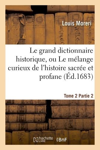 Louis Moreri - Le grand dictionnaire historique. Tome 2, Partie 2.