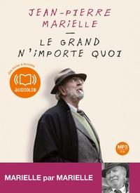 Jean-Pierre Marielle - Le grand n'importe quoi. 1 CD audio MP3