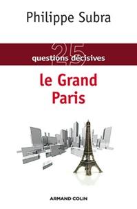 Philippe Subra - Le Grand Paris.