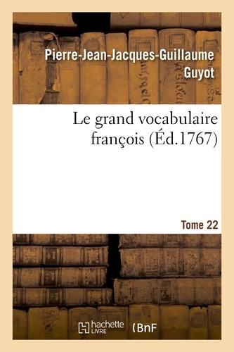 Hachette BNF - Le grand vocabulaire françois. Tome 22.