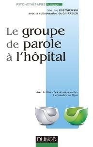 Martine Ruszniewski et Gil Rabier - Le groupe de parole à l'hôpital.
