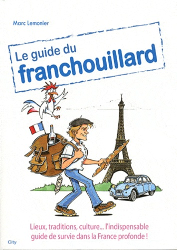 Marc Lemonier - Le guide du franchouillard.