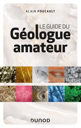 Le guide du géologue amateur 3e édition
