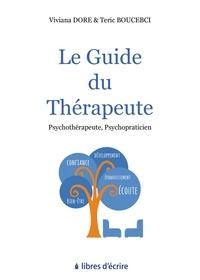 Viviana Dore et Téric Boucebci - Le guide du thérapeute - Psychothérapeute, Psychopraticien.