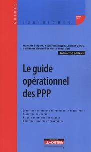 Xavier Bezançon et François Bergère - Le guide opérationnel des PPP - Conditions du recours au partenariat public-privé, Passation du contrat, Risques et matrices des risques, Questions fiscales et comptables.