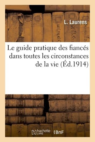 Hachette BNF - Le guide pratique des fiancés dans toutes les circonstances de la vie.