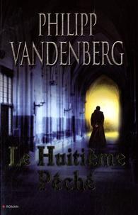 Philipp Vanderberg - Le huitième péché.