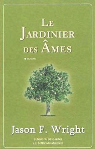 Le Jardinier des Ames
