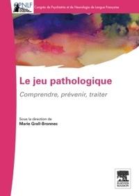 Le jeu pathologique - Comprendre, prévenir, traiter.pdf