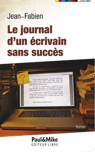 Jean-Fabien - Le journal d'un écrivain sans succès.