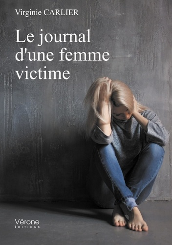 Virginie Carlier - Le journal d'une femme victime.