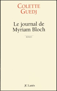 Colette Guedj - Le journal de Myriam Bloch.