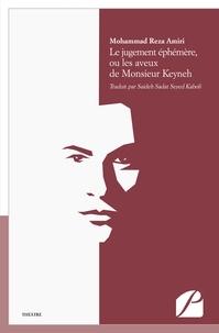 Amiri mohammad Reza et Kaboli saideh sadat Seyed - Le jugement éphémère, ou les aveux de Monsieur Keyneh.