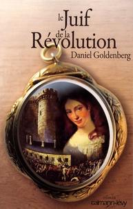Daniel Goldenberg - Le Juif de la Révolution.