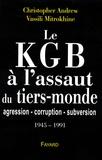 Vassili Mitrokhine et Christopher Andrew - Le KGB à l'assaut du tiers-monde - Agression-corruption-subversion (1945-1991).