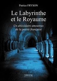 Patrice Fryson - Le labyrinthe et le royaume.