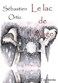 Sébastien Ortiz - Le lac de l'Ange.