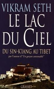 Vikram Seth - Le lac du ciel - Voyage du Sin-K'iang au Tibet.