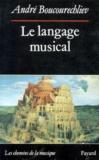André Boucourechliev - Le langage musical.
