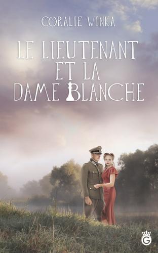 Coralie Winka - Le Lieutenant et la Dame Blanche.