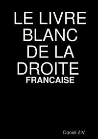 Daniel Ziv - Le livre blanc de la droite francaise.