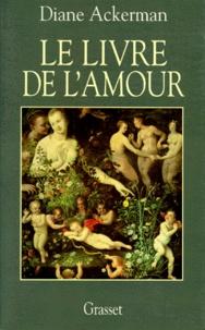 Diane Ackerman - Le livre de l'amour.